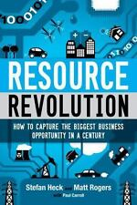 Resource Revolution : How to Capture the Biggest Business Opportunity in a...