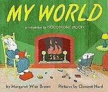 My World  a Companion to Goodnight Moon