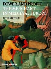 Power and Profit: The Merchant in Medieval Europe, Spufford, Peter, Good Book