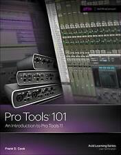 Pro Tools 101: An Introduction to Pro Tools 11 (Avid Learning), Cook, Frank, Ver