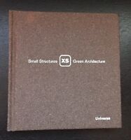 XS: Small Structures, Green Architecture by Phyllis Richardson (Hardcover)