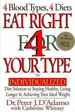 EAT RIGHT FOR YOUR TYPE 4 Blood Types 4 Diets Blood Type Diet Peter J D'Adamo