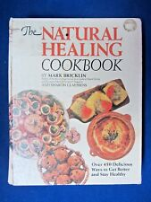 The Natural Healing Cookbook: Over 450 Delicious Ways to Get Better, 1981 HC