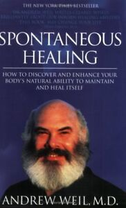 Spontaneous Healing: How to Discover and Enhance Your Body's Natural Ability t,