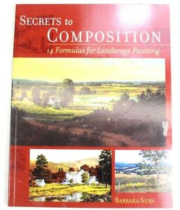Secrets to Composition: 14 Formulas for Landscape Painting by Barbara Nuss Book