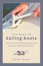 Book Of Sailing Knots: How To Tie And Correctly Use Over 50 Essential Knots: ...