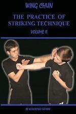 Wing Chun. the Practice of Striking Technique, Paperback by Neskorodev, Semyo...