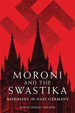 Moroni and the Swastika: Mormons in Nazi Germany (Hardback or Cased Book)