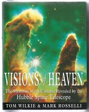 Visions of Heaven: The Mysteries of the Universe as Revealed by the Hubble...