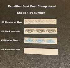 Excalibur Seat Clamp decal -1 Decal (choice of 4 colors , please specify color