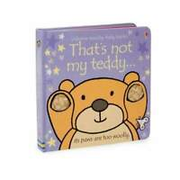 Thats Not My Teddy (Usborne Touchy-Feely Board Books) By Fiona Watt NEW
