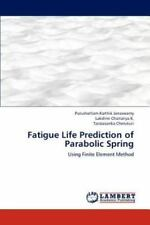 Fatigue Life Prediction Of Parabolic Spring: Using Finite Element Method: By ...