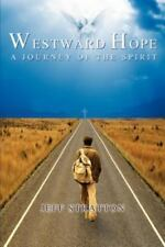 Westward Hope: A Journey of the Spirit: By Jeff Stratton