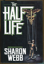 The Half Life by Sharon Webb-First Edition/DJ-1989