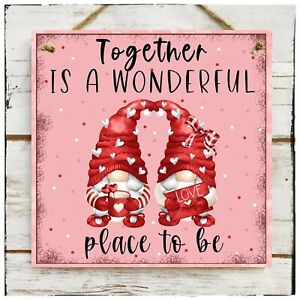 Wooden Hanging sign Together is a wonderful place to be Valentines Gnome Love