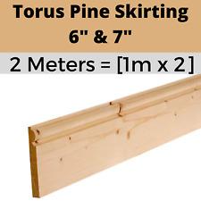 "6"" & 7"" Torus Pine Wood Ogee Timber Skirting - 2M  [1 x 2m Pieces]"