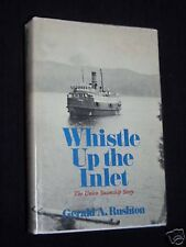 SIGNED COPY: Whistle Up The Inlet, The Union Steamship Story - Canadian History