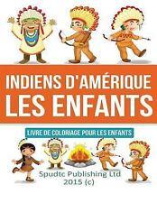 Indiens d'Amérique les Enfants : Livre de Coloriage Pour les Enfants by...