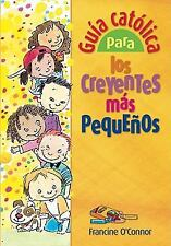Guia Catolica Para Los Creyentes Mas Pequenos (Spanish Edition)
