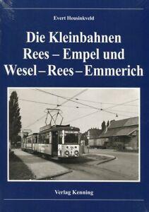 Ludger Kenning: Die Kleinbahnen Rees - Empel und Wesel - Rees - Emmerich
