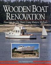 Wooden Boat Renovation: New Life for Old Boats Using Modern Methods (Hardback or