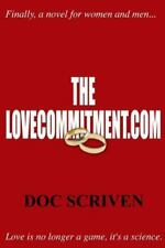 Thelovecommitment. Com by Doc Scriven (2011, Paperback)