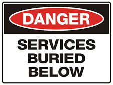 """Safety Sign """"DANGER SERVICES BURIED BELOW 5mm corflute 300MM X 225MM"""""""