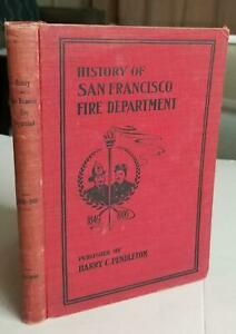 1900.The Exempt Firemen of San Francisco: Their Unique and Gallant Record. RARE