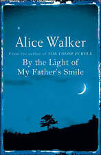 By the Light of My Father's Smile by Alice Walker (Paperback, 2005)