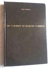 De Colbert Au Marché Commun. La Princesse De Chalais ... Jean Serruys