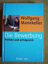 """""""Die Bewerbung - Perfekt und erfolgreich"""" von Wolfgang Manekeller"""