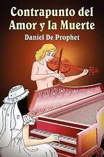 Contrapunto Del Amor y la Muerte by Daniel De Prophet (2005, Paperback)