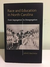 Race and Education in North Carolina: From Segregation to Desegregation by John