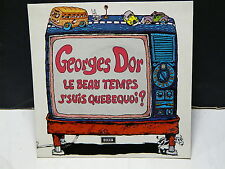 GEORGES DOR Le beau temps / J'suis québequoi? 84110