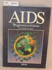 Koch, Michael G.: AIDS - Vom Molekül zur Pandemie