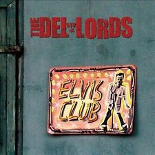 "The Del-Lords - ""Elvis Club"" (CD, 2013) Ships for FREE!  ~~Disc is LikeNeW~~"