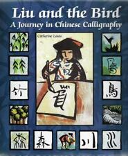 Liu and the Bird: A Journey in Chinese Calligraphy (English and Mandar-ExLibrary