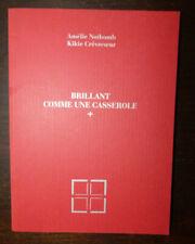 AMELIE NOTHOMB BRILLANT COMME UNE CASSEROLE LA PIERRE D'ALUN 3ème 2000 ex 2005