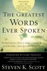 The Greatest Words Ever Spoken: Everything Jesus Said About You, Your Lif - GOOD