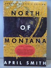 APRIL SMITH North Of Montana ARC/PROOF/1994/Debut Novel-Likely UNREAD!