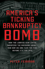 America's Ticking Bankruptcy Bomb: How the Looming Debt Crisis Threatens the