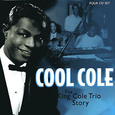 Cool Cole: The King Cole Trio Story [Box] by Nat King Cole 4 CDs, May-2002 Jazz