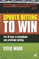 Sports Betting to Win by Steve Ward, NEW Book, (Paperback) FREE & Fast Delivery