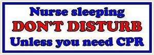 Nurse sleeping Don't Disturb unless you need CPR -  Door or Window Sticker Sign