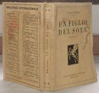 1929 JACK LONDON UN FIGLIO DEL SOLE AVVENTURA ROMANZI