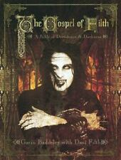 Gospel of Filth: A Bible of Decadence & Darkness: By Gavin Baddeley, Dani Filth