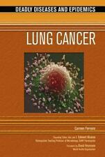 Deadly Diseases and Epidemics: Lung Cancer by Carmen Ferreiro (2007, Hardcover)
