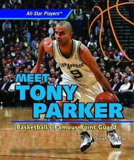 Meet Tony Parker: Basketball's Famous Point Guard (All-Star Players) by MacRae,
