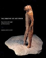 The Creative Ice Age Brain: Cave Art in the Light of Neuroscience Barbara Olins
