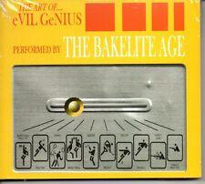 THE BAKELITE AGE - THE ART OF....EVIL GENIUS CD - NEW & SEALED (MEANIES)